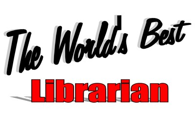 The World's Best Librarian