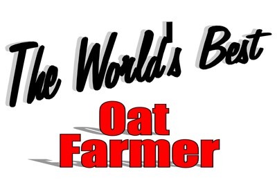 The World's Best Oat Farmer