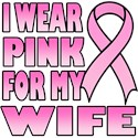 I Wear Pink for My Wife Pink Ribbon T-Shirts