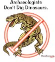 Archaeologists Don't Dig Dinosaurs