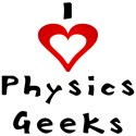 Plane and simple.  I love physics geeks design for tshirts and mugs to show your inner love for physics.