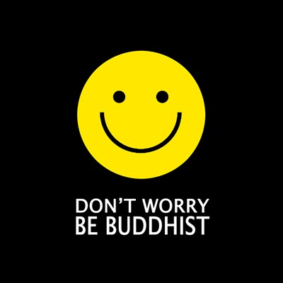 Don't Worry Be Buddhist