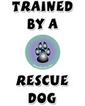 Trained By A Rescue Dog