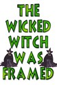 This Design boasts that The Wicked Witch Was Framed!  A great Wizard of Oz inspired design.