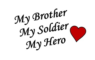 My Brother My Soldier My Hero