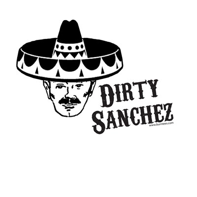 Dirty Sanchez t shirt from BurnTees