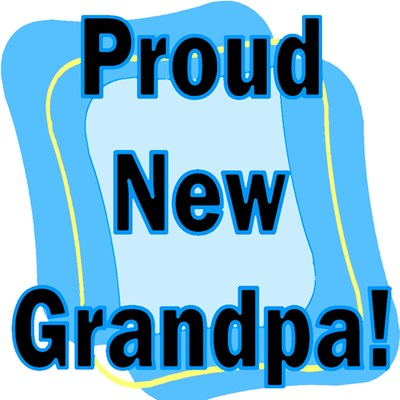 PROUD NEW GRANDPA