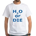 H2O Or Die White T-Shirt (Both Sides)
