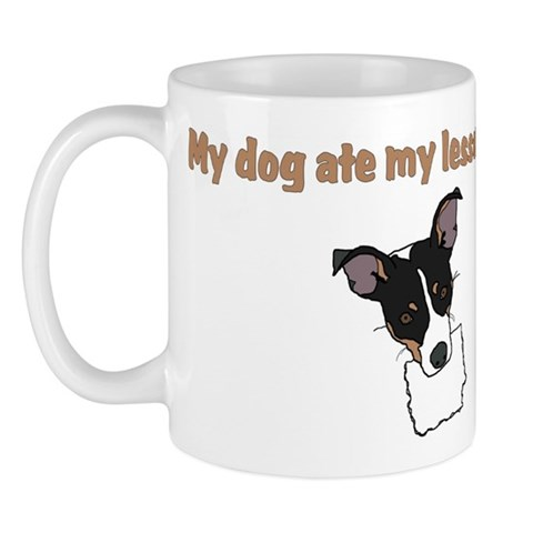 dog ate teachers lesson plan  Funny Mug by CafePress