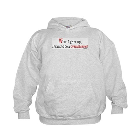 ... an overachiever  Funny Kids Hoodie by CafePress
