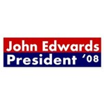 John Edwards: President '08 bumper sticker