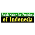 Nader for President of Indonesia Bumpersticker