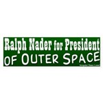 Ralph Nader for Outer Space Bumper Sticker