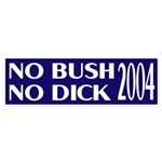 No Bush No Dick 2004 Sticker (Bumper)
