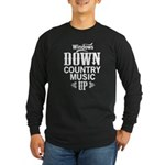 WINDOWS DOWN COUNTRY MUSIC UP Long Sleeve T-Shirt