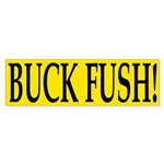 Buck Fush! (bumper sticker)
