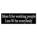 More $, Less W (bumper sticker)