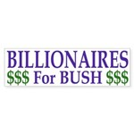 Billionaires for Bush (Bumper Sticker)