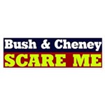 Bush Cheney Scare Me Bumper Sticker