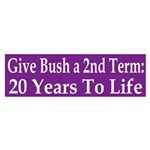 Give Bush a Second Term (bumper sticker)