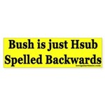 Bush is just Hsub Spelled Backwards