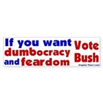 Dumbocracy and Feardom Bumper Sticker