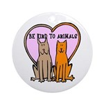 Be Kind To Animals Ornament