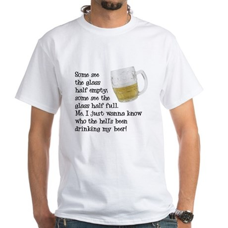 Half Glass Of Beer White T-Shirt