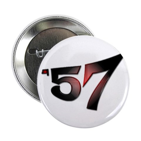 '57 Button Fifties 2.25 Button by CafePress