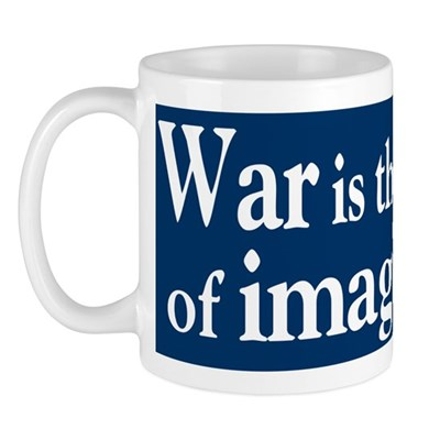 War is the Failure of Imagination Mug