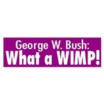 George W. Bush: What a Wimp! (sticker)