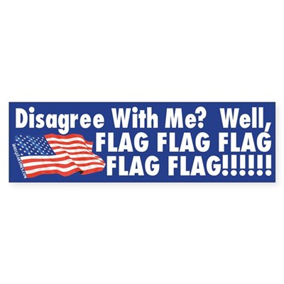 Disagree with Me? Well, Flag! (sticker)