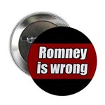 Romney is Wrong Campaign Button
