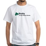 Buffy is my lucky charm White T-Shirt