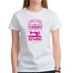 I Don't Need Therapy Just to Do Sewing T-Shirt