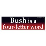Bush is a four-letter word (bumper sticker)