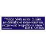 Without debate JFK quote (bumper sticker)