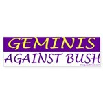 Geminis Against Bush Sticker (Bumper)