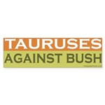 Tauruses Against Bush Sticker (Bumper)