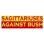 Sagittariuses Against Bush Sticker (Bumper)