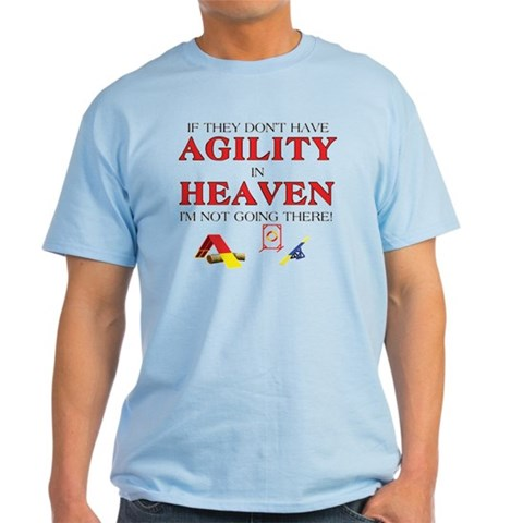 Agility in Heaven Pets Light T-Shirt by CafePress