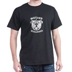 Mother of Bulldogs T-Shirt