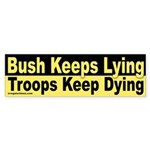 Bush Keeps Lying, Troops Keep Dying