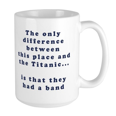 Titanic Band 15-oz Coffee Mug Band Large Mug by CafePress