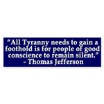 All Tyranny Needs (bumper sticker)