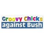 Groovy Chicks Against Bush Bumper Sticker