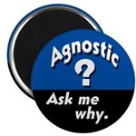 Agnostic Magnet - Ask me why!