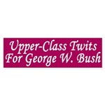 Upper-Class Twits for Bush Sticker