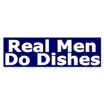Real Men Do Dishes (Bumper Sticker)
