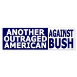 Another Outraged American Against Bush